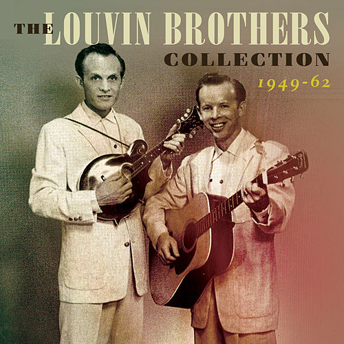 Play & Download The Louvin Brothers Collection 1949-62 by The Louvin Brothers | Napster