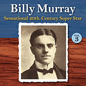 Sensational 20th Century Super Star, Vol. 3 by Billy Murray