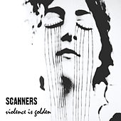 Violence Is Golden by Scanners
