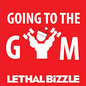 Play & Download Going to the Gym by Lethal Bizzle | Napster