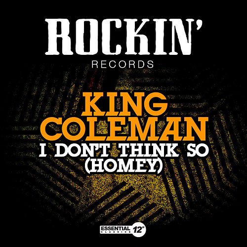Play & Download I Don't Think So (Homey) by King Coleman | Napster