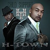 Play & Download Child Support by H-Town | Napster