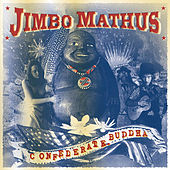Play & Download Confederate Buddha by Jimbo Mathus | Napster