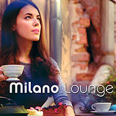 Milano Lounge by Various Artists