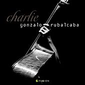 Play & Download Charlie by Gonzalo Rubalcaba | Napster