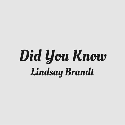 Play & Download Did You Know by Lindsay Brandt | Napster