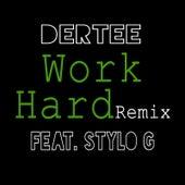 Work Hard (Remix) [feat. Stylo G] by Dertee