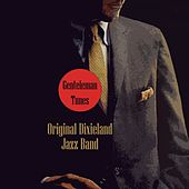 Play & Download Gentleman Tunes by Original Dixieland Jazz Band | Napster