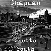 Play & Download Ghetto Youth by Chapman | Napster