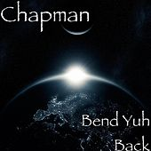Play & Download Bend Yuh Back by Chapman | Napster