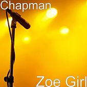 Zoe Girl by Chapman