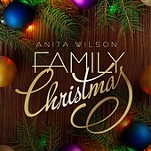 Play & Download Family Christmas by Anita Wilson | Napster