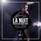 LA NUIT - Delicious Chill House Lounge, Vol. 1 by Various Artists