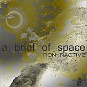 A Brief of Space by Ron Ractive