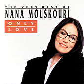 Play & Download Only Love: The Best of Nana by Nana Mouskouri | Napster