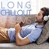 Long Chillout Dreams by Various Artists