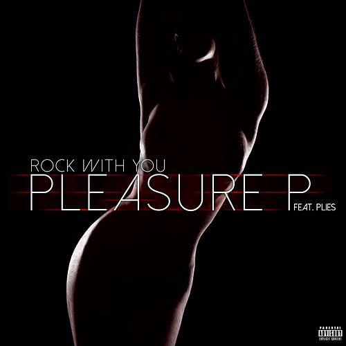 Rock with You (feat. Plies) - Single by Pleasure P