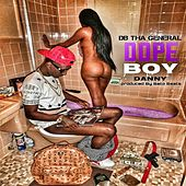Dope Boy Danny by D.B. Tha General