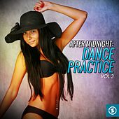 After Midnight: Dance Practice, Vol. 3 by Various Artists
