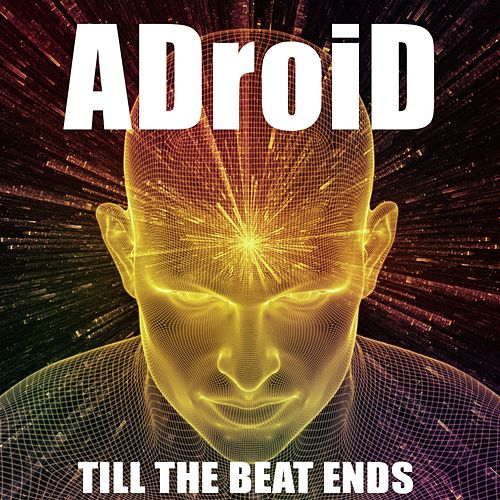 Till the Beat Ends by ADroiD