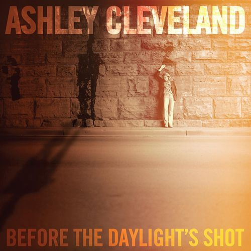 Play & Download Before The Daylight's Shot by Ashley Cleveland | Napster