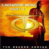 Play & Download Tq The Second Coming Domestic With Bonus Tracks Part 2 by TQ | Napster