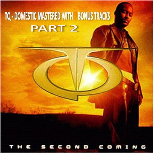 Tq The Second Coming Domestic With Bonus Tracks Part 2 by TQ