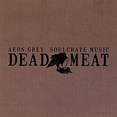 Dead Meat by Aeon Grey