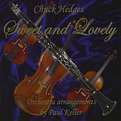 Play & Download Sweet and Lovely by Chuck Hedges | Napster