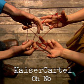 Play & Download Oh No by KaiserCartel | Napster