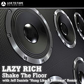 Shake The Floor by Lazy Rich