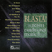 Blasta! The Irish Traditonal Music Special by Various Artists