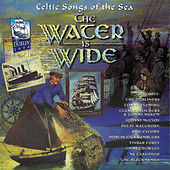 Play & Download The Water Is Wide by Various Artists | Napster