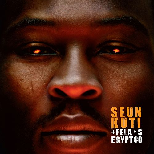 Play & Download Seun Kuti & Fela's Egypt 80 by Seun Kuti | Napster