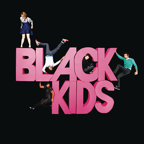 Play & Download I'm Not Gonna Teach Your Boyfriend How To Dance With You by Black Kids | Napster