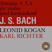 Play & Download Bach: Sonatas for Violin and Harpsichord No. 4-6 by Leonid Kogan | Napster