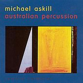 Play & Download Australian Percussion by Michael Askill | Napster