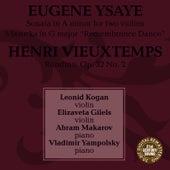 Play & Download Leonid Kogan, Elizaveta Gilels, Abraham Makarov, Vladamir Yampolsky Play Ysaye & Vieuxtemps by Leonid Kogan | Napster