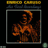 Play & Download His First Recordings by Enrico Caruso | Napster