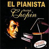 Play & Download El Pianista - Recital Chopin by Various Artists | Napster
