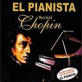 El Pianista - Recital Chopin by Various Artists
