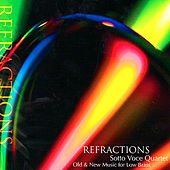 Play & Download Refractions - Old & New Music for Low Brass by Sotto Voce Quartet | Napster