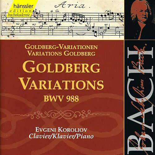 Play & Download The Complete Bach Edition, Vol. 112: Goldberg Variations, BWV 988 by Evgeni Koroliov | Napster