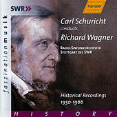 Carl Schuricht conducts Richard Wagner - Historical Recordings 1950-1966 by Radio-Sinfonieorchester Stuttgart des SWR