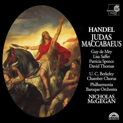 Play & Download Handel: Judas Maccabaeus by Nicholas McGegan Philharmonia Baroque Orchestra | Napster