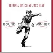 Play & Download Bound To Be a Winner by Original Dixieland Jazz Band | Napster