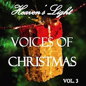 Heaven's Light - Voices of Christmas, Vol. 3 by Various Artists