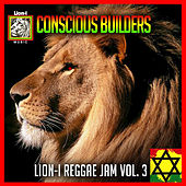 Play & Download Conscious Builders: Lion-I Reggae Jam Vol. 3 by Various Artists | Napster