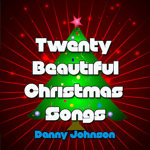 Play & Download Twenty Beautiful Christmas Songs by Danny Johnson | Napster