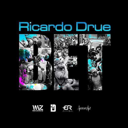 Play & Download Bet - Single by Ricardo Drue | Napster